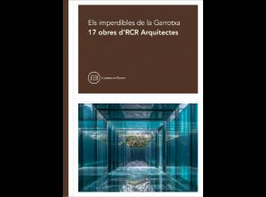 Els imperdibles de la Garrotxa. 17 obres d'RCR Arquitectes. Llibres de Batet, 2015
