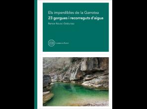Els imperdibles de la Garrotxa. 23 gorgues i recorreguts d'aigua, de Ramon Roura i Grabulosa. Llibres de Batet, 2016